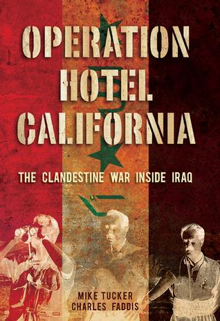 Operation Hotel California: The Clandestine War Inside Iraq