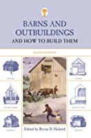 Barns and Outbuildings, 2nd: And How to Build Them