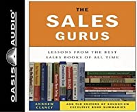 The Sales Gurus: Lessons from the Best Sales Books of All Time by
