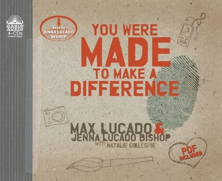 You Were Made to Make a Difference by Max Lucado