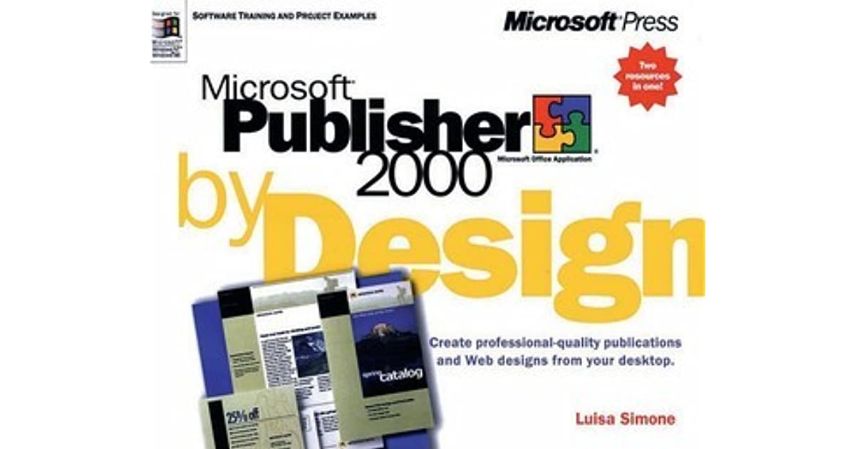 Microsoft Publisher 2000 By Design By Luisa Simone