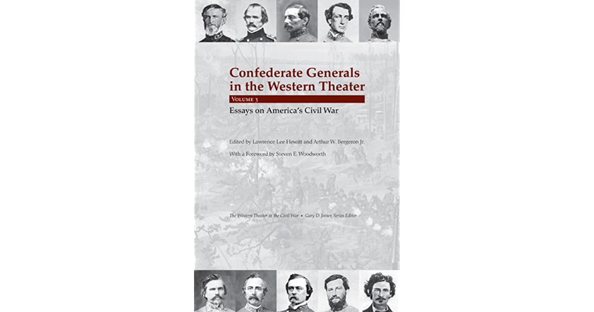 What Is Thesis In Essay Confederate Generals In The Western Theater Vol  Essays On Americas  Civil War By Lawrence Lee Hewitt What Is An Essay Thesis also Thesis Statement For Descriptive Essay Confederate Generals In The Western Theater Vol  Essays On  Essay On Business Communication