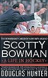 Scotty Bowman: A Life in Hockey