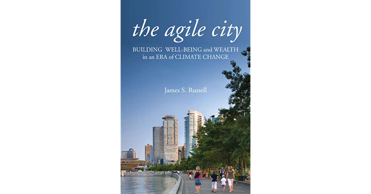 the agile city building wellbeing and wealth in an era of climate change