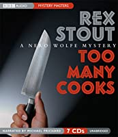 Too Many Cooks: A Nero Wolfe Mystery