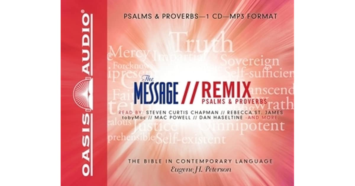 The Message Bible Remix Psalms Proverbs by Anonymous