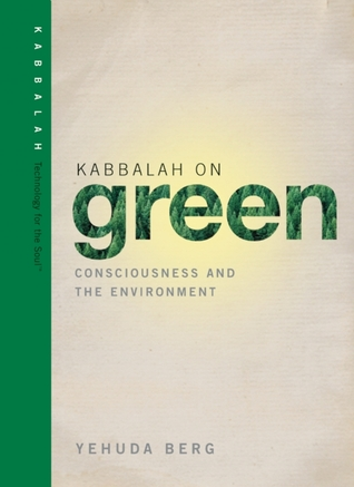 Kabbalah on Green: Consciousness and the Environment