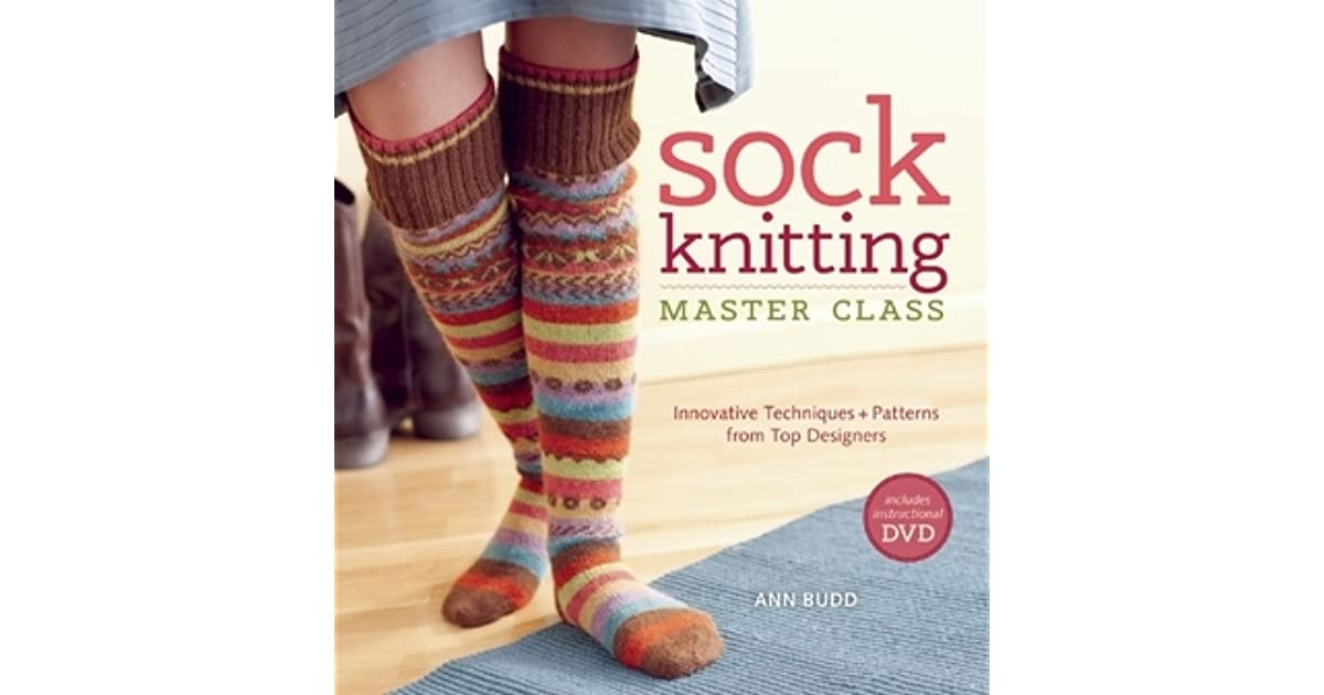 720fbcaf1 Sock Knitting Master Class  Innovative Techniques + Patterns from Top  Designers