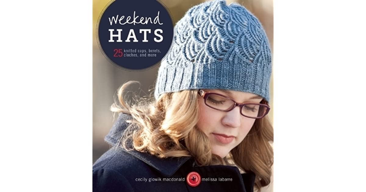 931afe17f25 041bf 69fad  italy weekend hats 25 knitted caps berets cloches and more by  cecily glowik macdonald 592bb 0bb1e