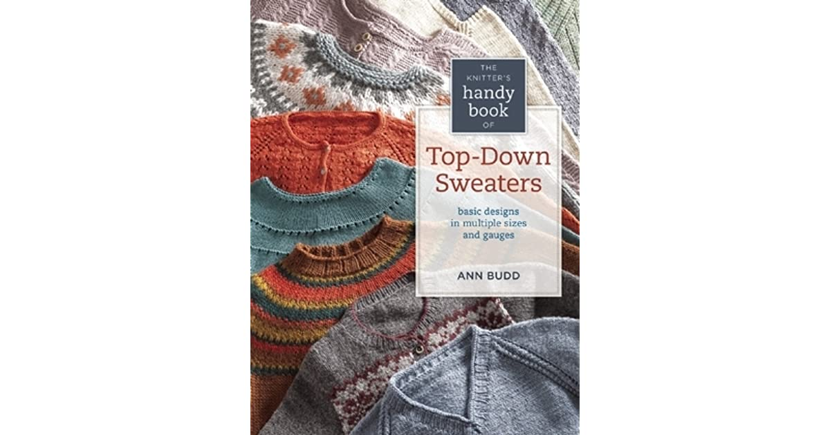 bb252f8e6 Knitter s Handy Book of Top-Down Sweaters  Basic Designs in Multiple Sizes  and Gauges by Ann Budd