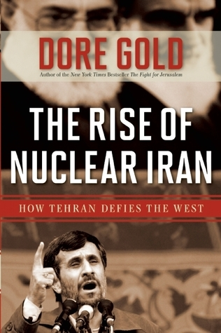The Rise of Nuclear Iran  How Tehran Defies the West