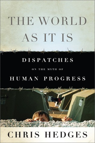 The-World-As-It-Is-Dispatches-on-the-Myth-of-Human-Progress