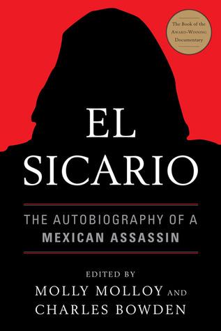 El Sicario: The Autobiography of a Mexican Assassin