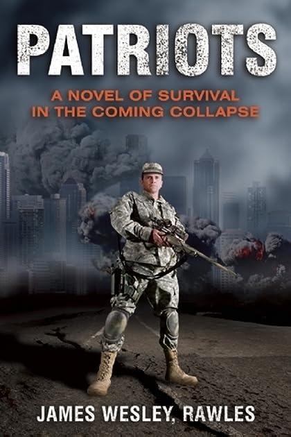 patriots by james wesley rawles rh goodreads com Matt Stevens Patriot Survival Plan Matt Stevens Patriot Survival Plan