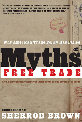 Myths of Free Trade: Why American Trade Policy Has Failed, Revised and Updated Edition