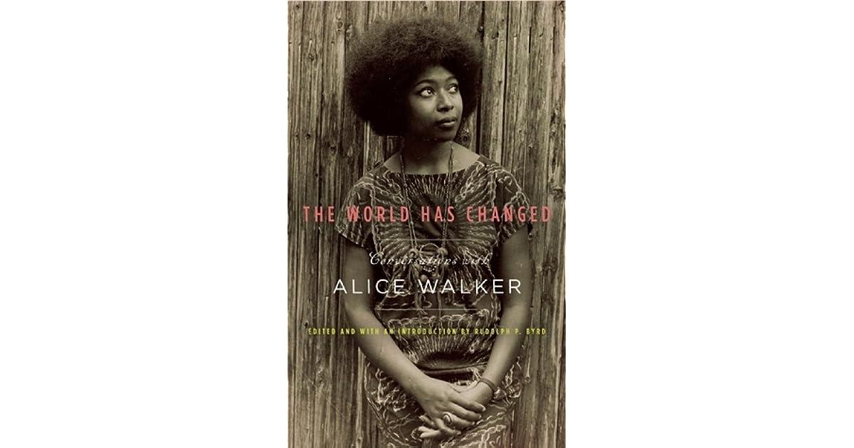 The world has changed conversations with alice walker by alice walker fandeluxe PDF
