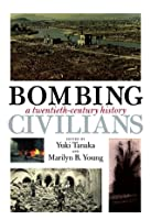 Bombing Civilians: A Twentieth-Century History