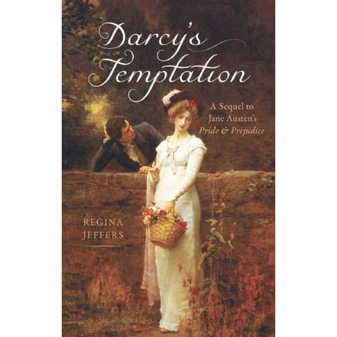 Darcy s Temptation  A Sequel to Jane Austen s Pride and Prejudice by ... 0a1117d9f011