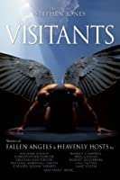 Visitants: Stories of Fallen Angels and Heavenly Hosts by