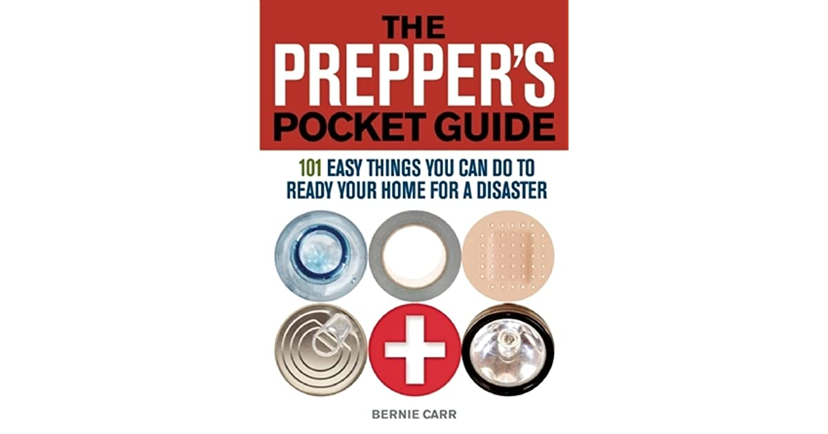 The preppers pocket guide 101 easy things you can do to ready your the preppers pocket guide 101 easy things you can do to ready your home for a disaster by bernie carr fandeluxe Images