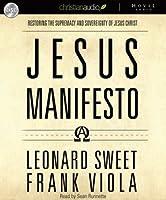The Jesus Manifesto: It's Time to Restore the Supremacy of Jesus Christ