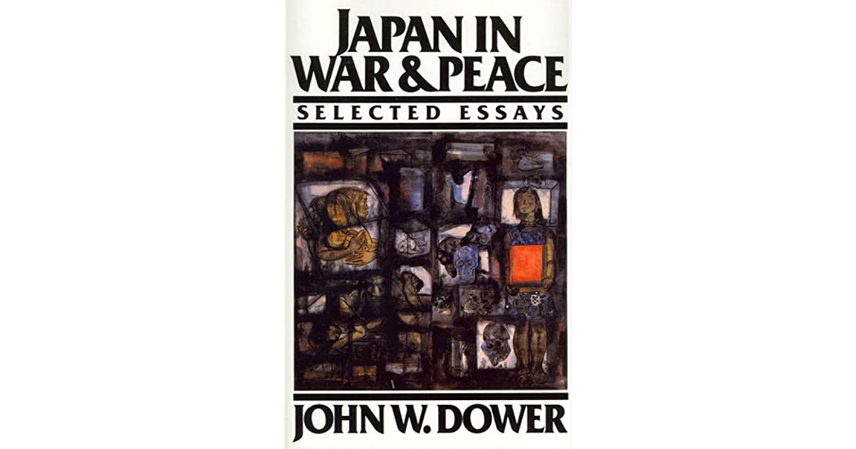 in war and peace selected essays by john w dower