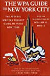 The WPA Guide to New York City: The Federal Writers' Project Guide to 1930s New York (American Guide)