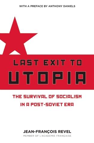 Last Exit to Utopia by Jean-François Revel