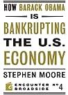 How Barack Obama is Bankrupting the U.S. Economy