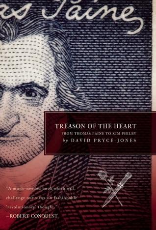 Treason of the Heart From Thomas Paine to Kim Philby