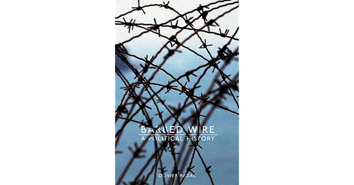 Barbed Wire: A Political History by Olivier Razac