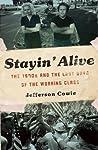 Stayin' Alive by Jefferson R. Cowie