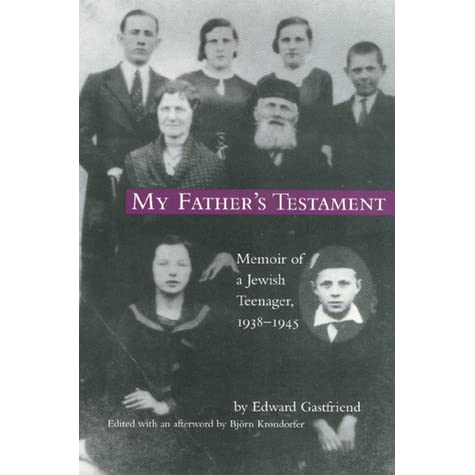 My fathers testament: memoir of a Jewish teenager, 1938-1945