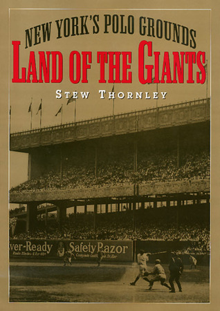 Land of the Giants: New York's Polo Grounds