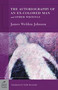 The Autobiography of an Ex-Colored Man and Other Writings