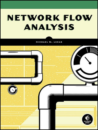 Network Flow Analysis by Michael Warren Lucas