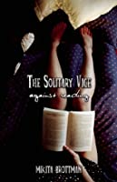 The Solitary Vice: Against Reading