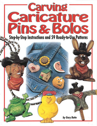 Carving Caricature Pins & Bolos: Step-By-Step Instructions and 65 Ready-To-Cut Patterns