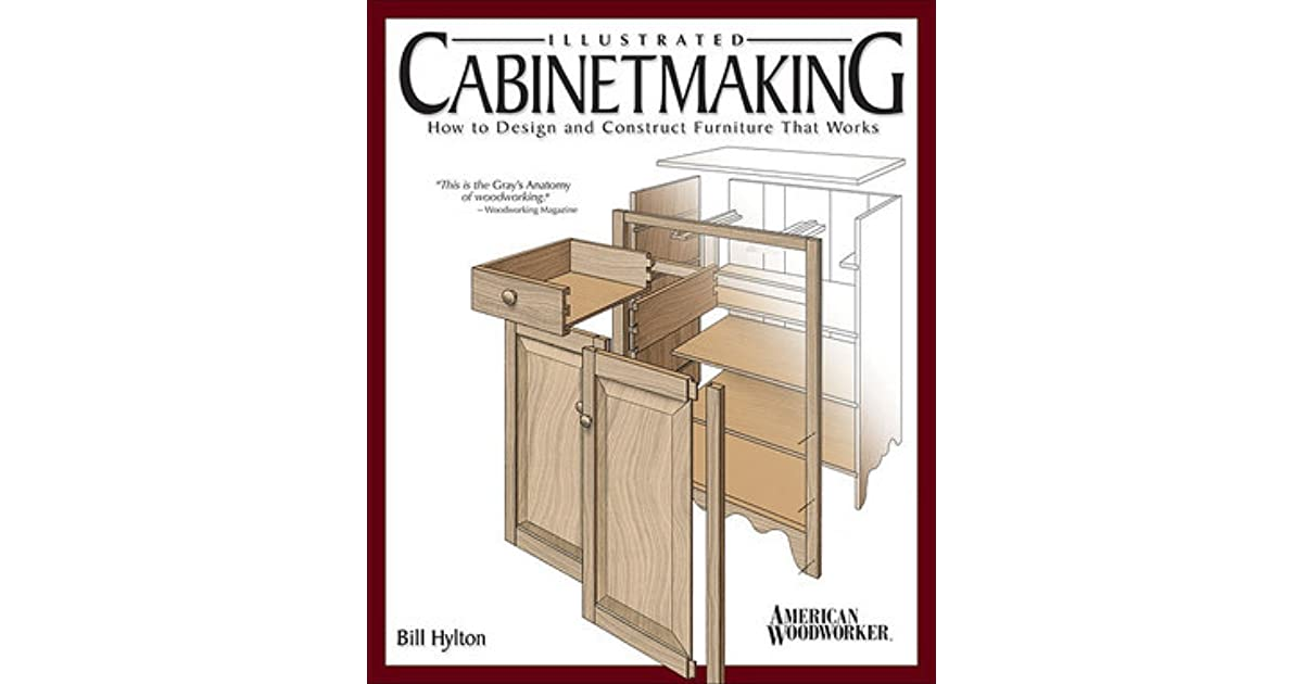 Illustrated Cabinetmaking: How to Design and Construct Furniture ...