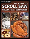 Big Book of Scroll Saw Projects & Techniques