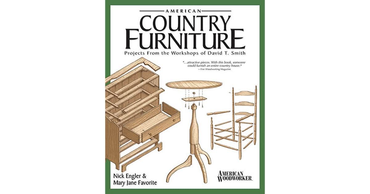 American Country Furniture Projects From The Workshops Of David T