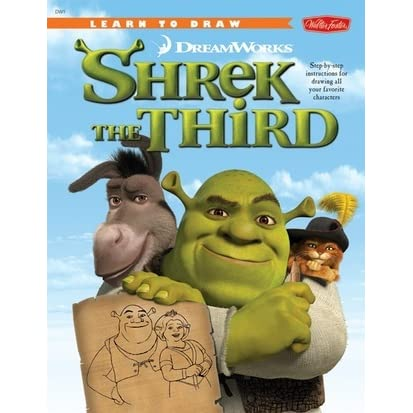 Learn To Draw Dreamworks Shrek The Third Step By Step Instructions For Drawing All Your Favorite Characters By Walter Foster Creative Team