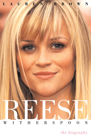Reese Witherspoon: The Biography