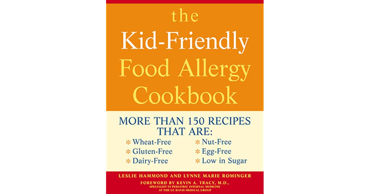 The kid friendly food allergy cookbook more than 150 recipes that the kid friendly food allergy cookbook more than 150 recipes that are wheat free gluten free dairy free nut free egg free and low in sugar by leslie forumfinder Choice Image