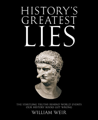 History's Greatest Lies by William Weir