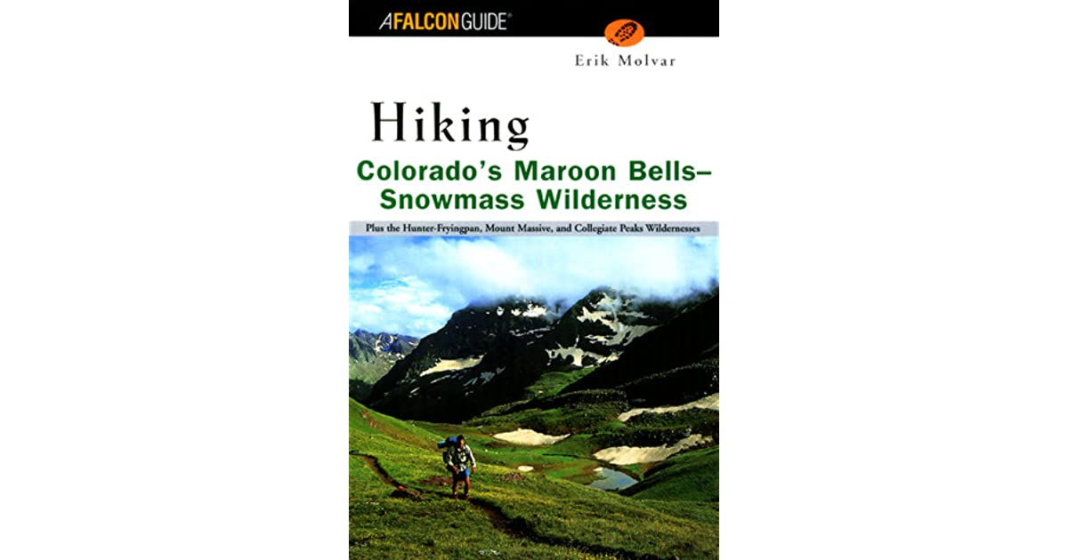 Hiking Colorado S Maroon Bells Snowmass Wilderness By Erik