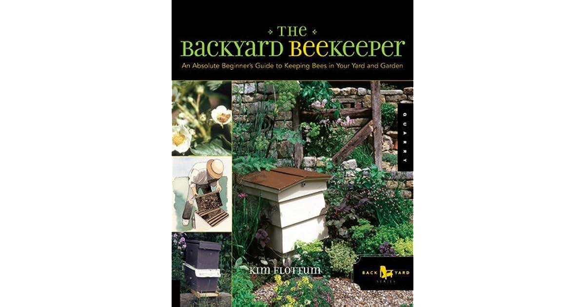 The Backyard Beekeeper An Absolute Beginners Guide To Keeping - Backyard beekeeping for beginners