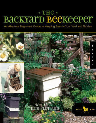The Backyard Beekeeper An Absolute beginners keeping bees