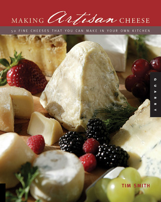 Making Artisan Cheese Fifty Fine Cheeses