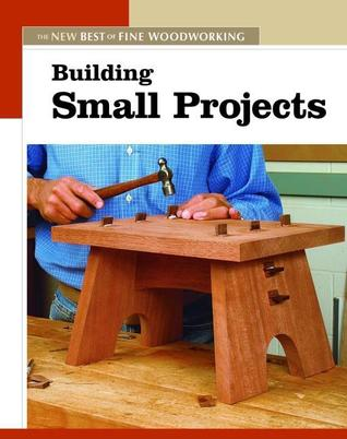 Building Small Projects By Fine Woodworking Magazine